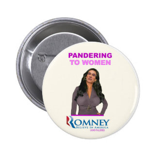 Mitt Romney panders to Women 6 Cm Round Badge