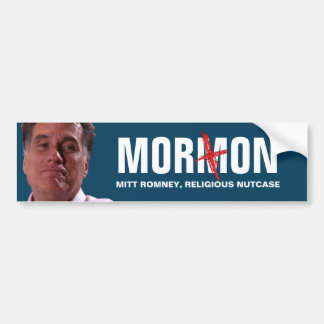 Mitt Romney - The Religious Moron Bumper Sticker