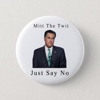 Mitt The Twit 6 Cm Round Badge
