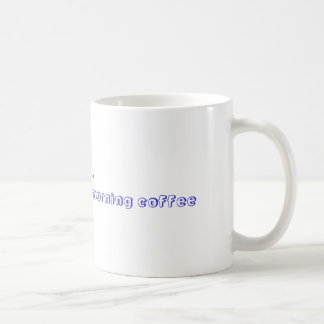 Mmm...Nothing better than morning coffee Basic White Mug