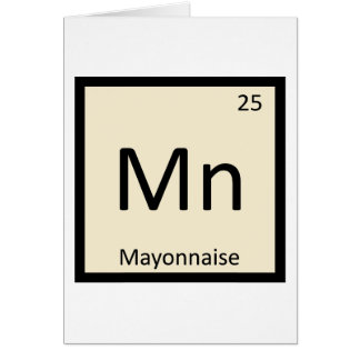 Mn - Mayonnaise Condiment Chemistry Periodic Table Greeting Cards