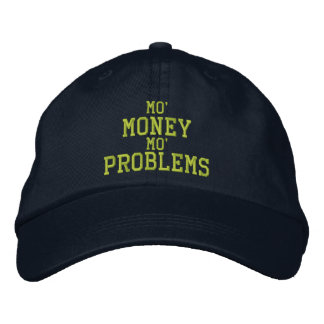 MO' MONEY MO' PROBLEMS Embroidered Cap Embroidered Hat