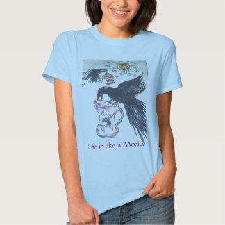Mocha Raven, Life is like a Mocha T Shirt