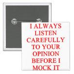 MOCK you insult 15 Cm Square Badge