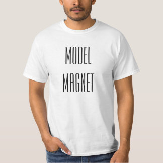 Model magnet. funny t-shirt. t shirt