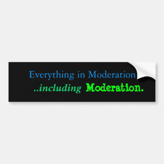 Moderation Bumper Sticker