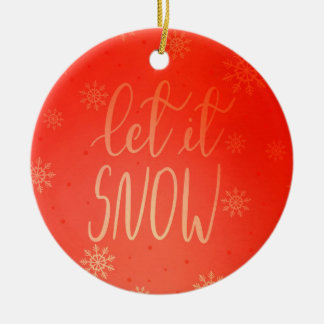 Modern Bright Red Let It Snow Handwritten Chic Ceramic Ornament