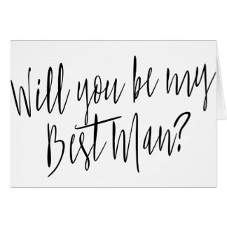 """Modern Calligraphy """"Will you be my best man"""" Card"""