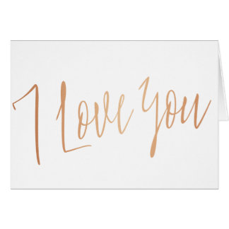 "Modern Chic Copper Calligraphy ""I love you"" Card"