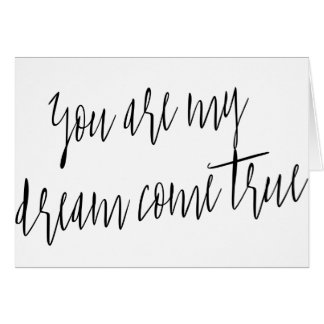 "Modern Chic ""You are my dream come true"" Card"