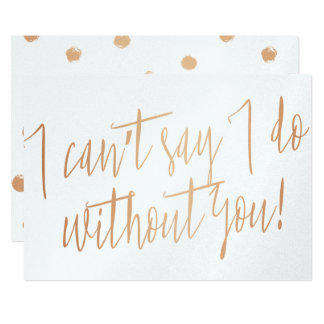 """Modern Copper """"I can't say I do without you"""" Card"""