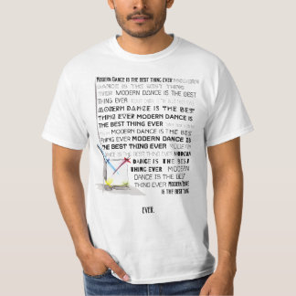 Modern Dance is the Best Thing Ever Shirts