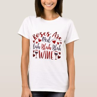 Modern Funny Valentine's Day Wine Saying T-Shirt