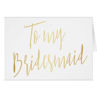 Modern Gold  To my Bridesmaid Card