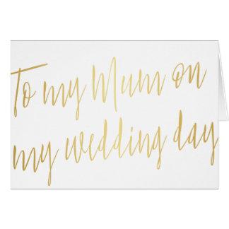 "Modern Gold ""To my mum on my wedding day"" Greeting Card"