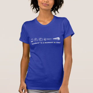 """Modern"" is a Moment in Time! Women's T-Shirt"