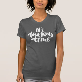 Modern Its Turkey Time Thanksgiving Lettering T-Shirt