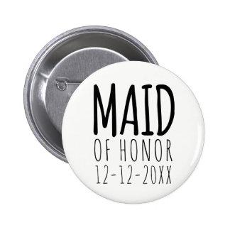 Modern Maid of Honor Wedding Date 6 Cm Round Badge