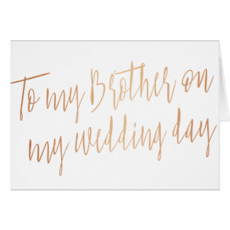 "Modern Rose Gold ""To my brother on my wedding day"" Card"