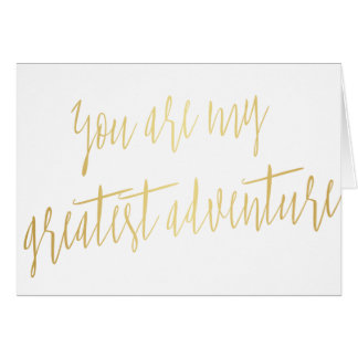 "Modern Script Gold ""You are my greatest adventure"" Card"