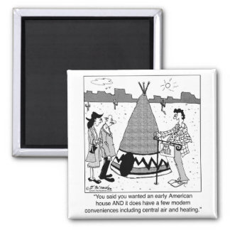 Modern Tee Pee has Central Air & Heating Square Magnet