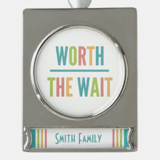 Modern Worth the Wait - Adoption, New Baby Silver Plated Banner Ornament