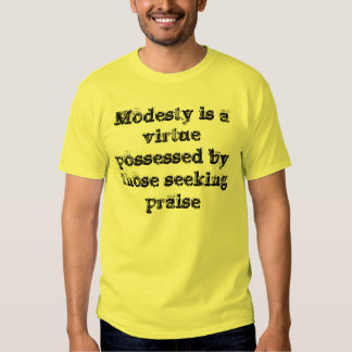 Modesty is a virtue tee