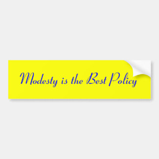 Modesty is the Best Policy Bumper Sticker