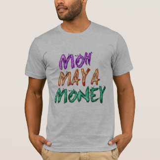 moh maya money funny indian pride t-shirt design