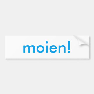 Moien! Bumper Sticker