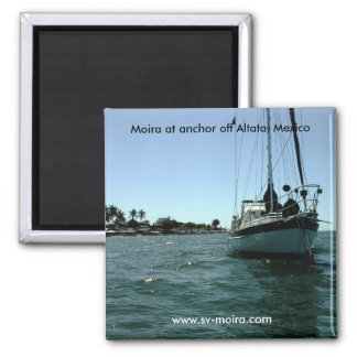 Moira at anchor off Altata, Mexico Square Magnet