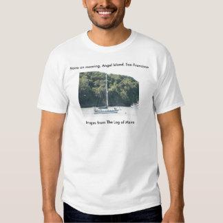 Moira on mooring, Angel Island, San Francisco Shirts