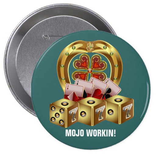 Mojo Fast Luck  Mojo Workin! Pinback Buttons