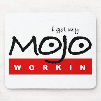 Mojo Workin' Mouse Pad