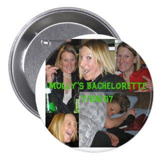 molly, MOLLY'S BACHELORETTE7/28/07 7.5 Cm Round Badge