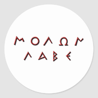 Molon Labe Primitive Classic Round Sticker