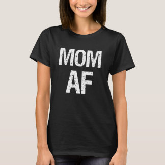 Mom AF women's shirt