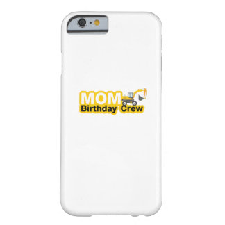 Mom Birthday Crew Construction Birthday Party Barely There iPhone 6 Case