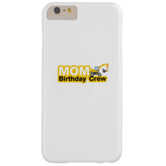 Mom Birthday Crew Construction Birthday Party Barely There iPhone 6 Plus Case