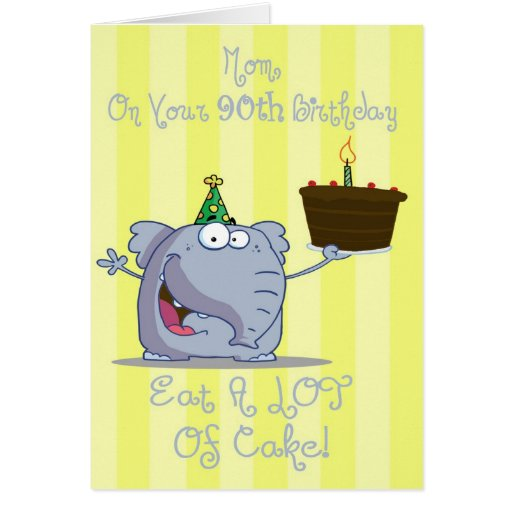 Mom Eat More Cake 90th Birthday Card