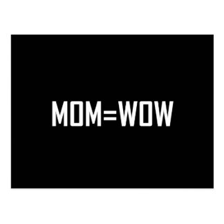 Mom Equals Wow White Postcard