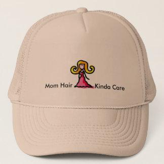 Mom Hair Kinda Care Hat