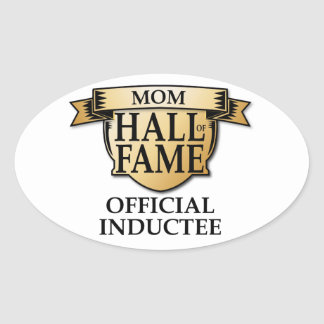 Mom Hall of Fame Oval Sticker