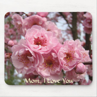 Mom I Love You! mouse pad Pink Flower Blossoms