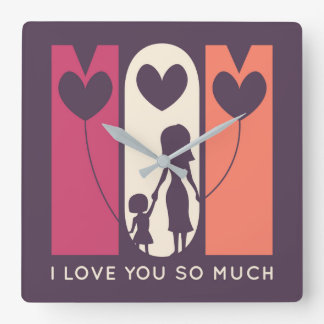 Mom, I Love You So Much Square Wall Clock