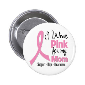 Mom - I Wear Pink - Breast Cancer 6 Cm Round Badge