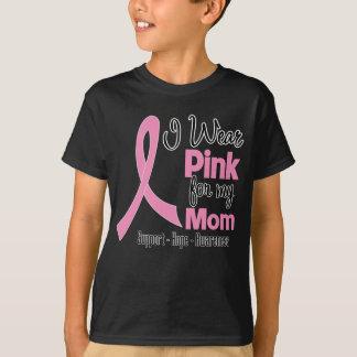 Mom - I Wear Pink - Breast Cancer T-Shirt
