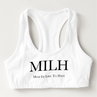 Mom I'd Like to Have Sports Bra MILH