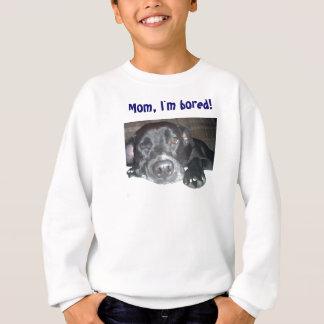 Mom, I'm bored! shirt