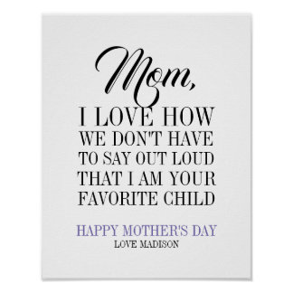 Mom I'm Your Favorite Child Mother's Day Poster